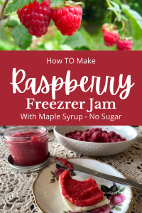 raspberries hanging on vine text and a bowl of fruit and jar of raspberry jam and toast with knife