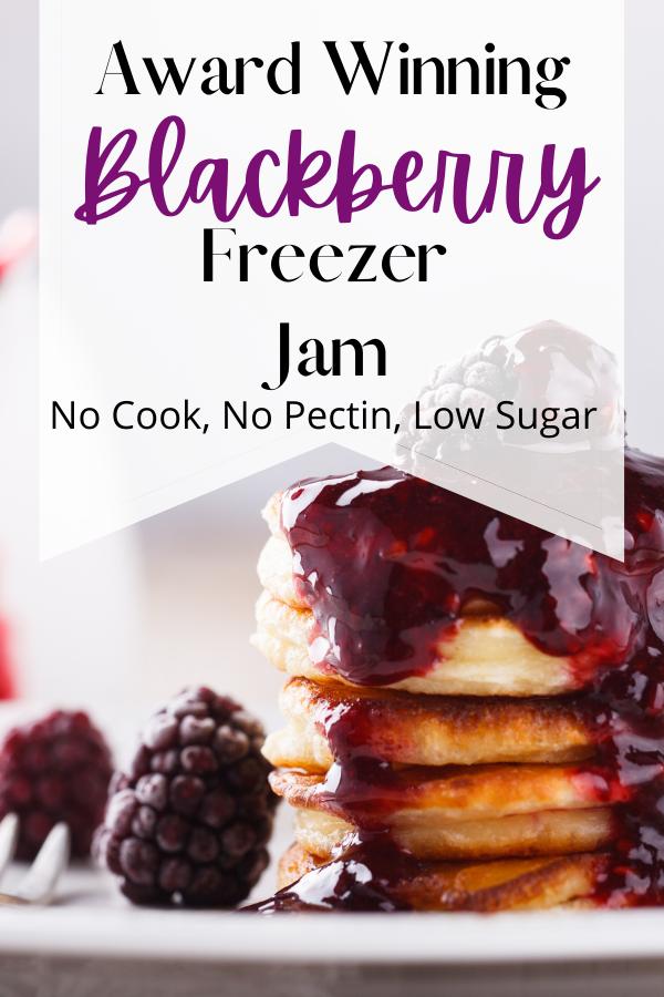 blackberry freezer jam on pancakes with fresh blackberries and text